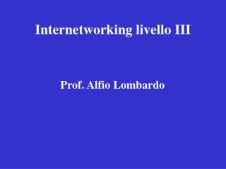 Internetworking livello III