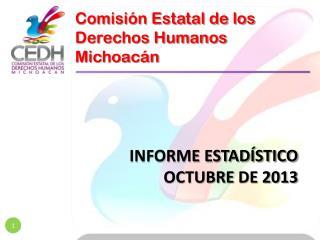 INFORME ESTADÍSTICO  OCTUBRE DE 2013