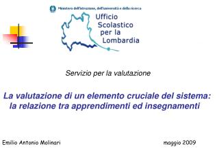 Servizio per la valutazione Servizio per la Valutazione Servizio per la Valutazione
