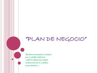 """PLAN DE NEGOCIO"""