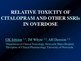 RELATIVE TOXICITY OF CITALOPRAM AND OTHER SSRIs IN OVERDOSE