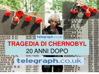 TRAGEDIA DI CHERNOBYL   20 ANNI DOPO