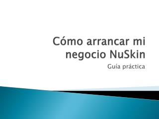 Cómo arrancar mi negocio NuSkin
