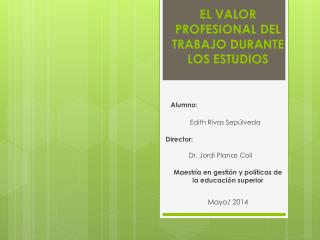 EL VALOR PROFESIONAL DEL TRABAJO DURANTE LOS ESTUDIOS