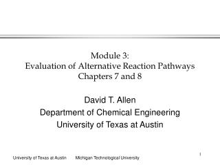 Module 3:  Evaluation of Alternative Reaction Pathways Chapters 7 and 8