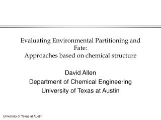 Evaluating Environmental Partitioning and Fate: Approaches based on chemical structure