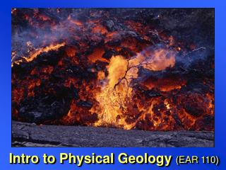 Intro to Physical Geology (EAR 110)