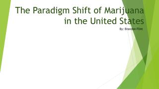 The Paradigm Shift of Marijuana in the United States