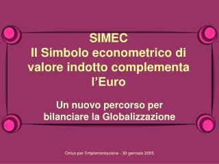 SIMEC Il Simbolo econometrico di valore indotto complementa l'Euro
