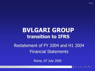 BVLGARI GROUP transition to IFRS