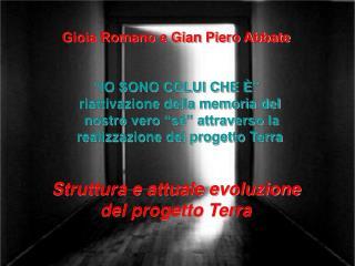 """Gioia Romano e Gian Piero Abbate """"IO SONO COLUI CHE È""""        riattivazione della memoria del"""