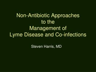 Non-Antibiotic Approaches  to the  Management of  Lyme Disease and Co-infections