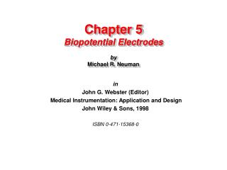 Chapter 5 Biopotential Electrodes  by Michael R. Neuman