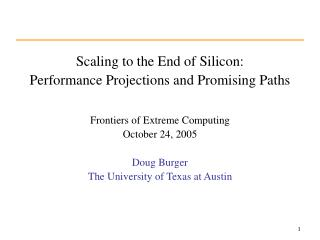 Scaling to the End of Silicon: Performance Projections and Promising Paths