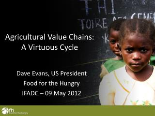 Agricultural Value Chains:   A Virtuous Cycle