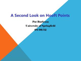 A Second Look on  Hooft P oints