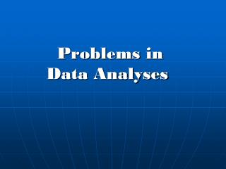 Problems  in  Data Analyses