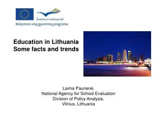 Education  i n Lithuania Some facts and trends