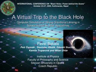 A Virtual Trip to the Black Hole