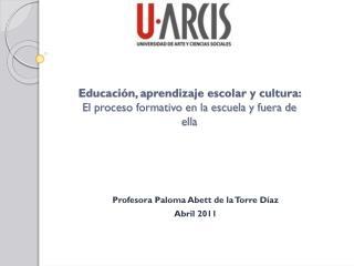 Educaci�n, aprendizaje escolar y cultura:  El proceso formativo en la escuela y fuera de ella