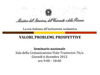 La via italiana all'inclusione scolastica VALORI, PROBLEMI, PROSPETTIVE