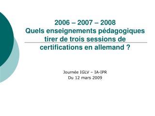 Journée IGLV – IA-IPR Du 12 mars 2009