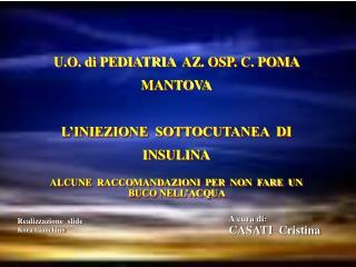 U.O. di PEDIATRIA   AZ . OSP. C. POMA  MANTOVA L'INIEZIONE  SOTTOCUTANEA   DI INSULINA