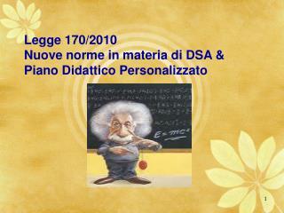 Legge 170/2010  Nuove norme in materia di DSA & Piano Didattico Personalizzato