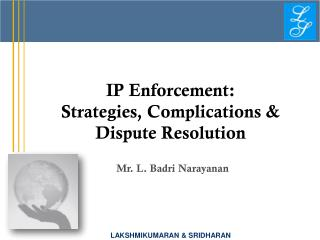 IP Enforcement: Strategies, Complications & Dispute Resolution