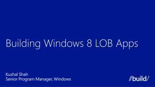 Building Windows  8 LOB Apps