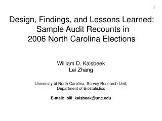 Design, Findings, and Lessons Learned:   Sample Audit Recounts in  2006 North Carolina Elections