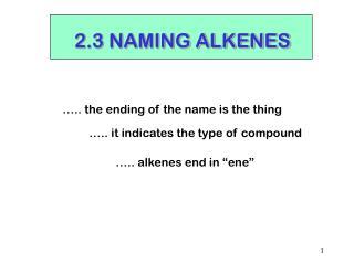 2.3 NAMING ALKENES
