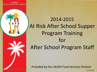 2014-2015  At Risk After  School Supper Program Training  for  After School Program Staff