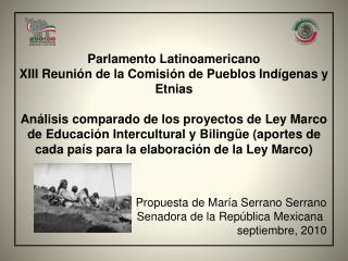 Propuesta de María Serrano Serrano Senadora de la República Mexicana septiembre, 2010