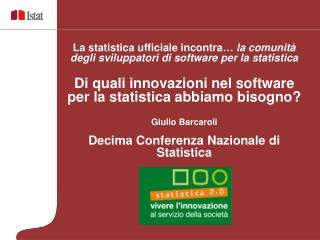 La statistica ufficiale incontra…  la comunità degli sviluppatori di software per la statistica