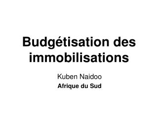 Budgétisation des immobilisations