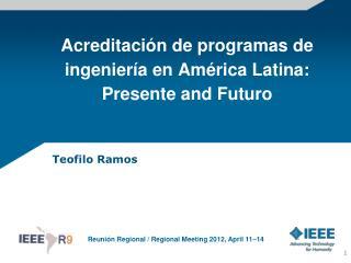 Acreditaci�n de programas de ingenier�a en Am�rica Latina: Presente and Futuro