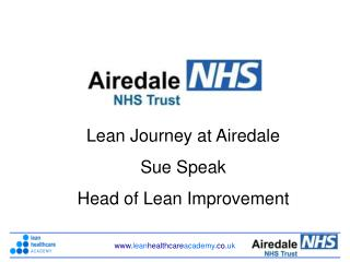 Lean Journey at Airedale Sue Speak Head of Lean Improvement