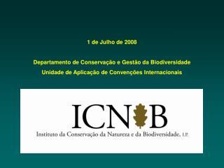 1 de Julho de 2008 Departamento de Conservação e Gestão da Biodiversidade