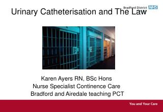Urinary Catheterisation and The Law