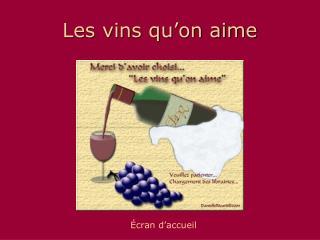 Les vins qu�on aime