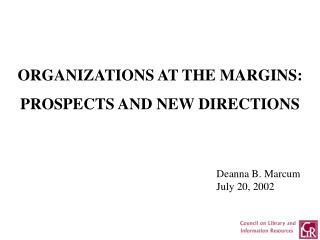 ORGANIZATIONS AT THE MARGINS: PROSPECTS AND NEW DIRECTIONS