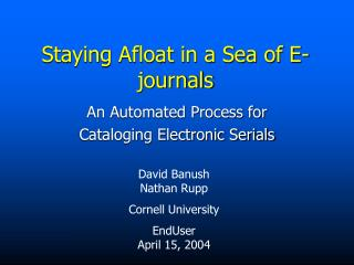Staying Afloat in a Sea of E-journals