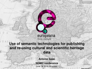 Use of semantic technologies for publishing and re-using cultural and scientific heritage data