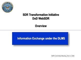 SDR Transformation Initiative DoD WebSDR  Overview