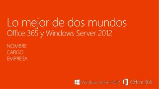 Lo mejor de dos mundos Office 365 y Windows Server 2012