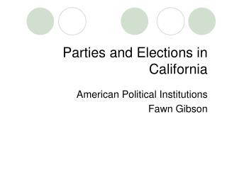 Parties and Elections in California