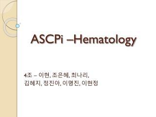 ASCPi –Hematology