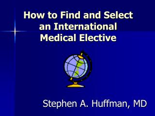 How to Find and Select  an International Medical Elective