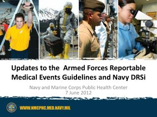 Updates to the  Armed Forces Reportable Medical Events Guidelines and Navy DRSi